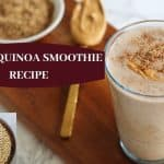 Vegan Quinoa Smoothie Recipe with Banana