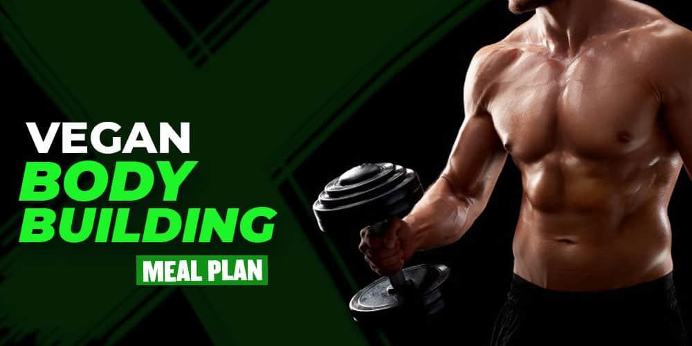 Vegan Bodybuilding Meal Plan