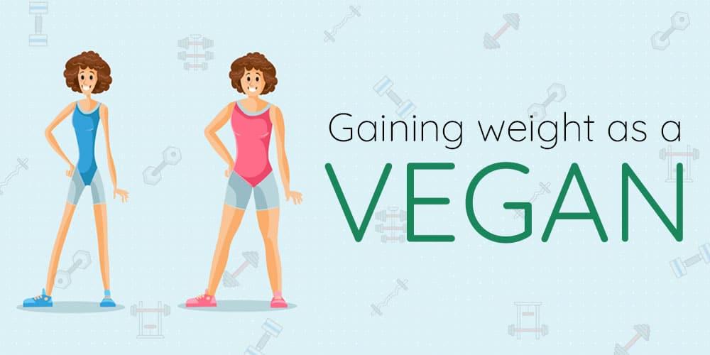 Gaining Weight as a Vegan