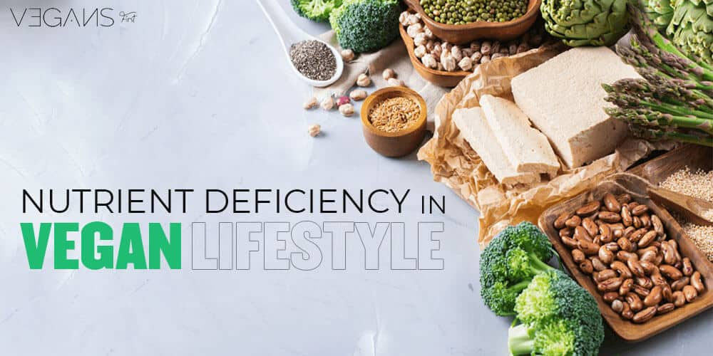 Vegan Lifestyle and Nutrient Deficiencies