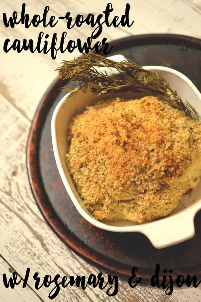 Dijon Rosemary Whole-Roasted Cauliflower
